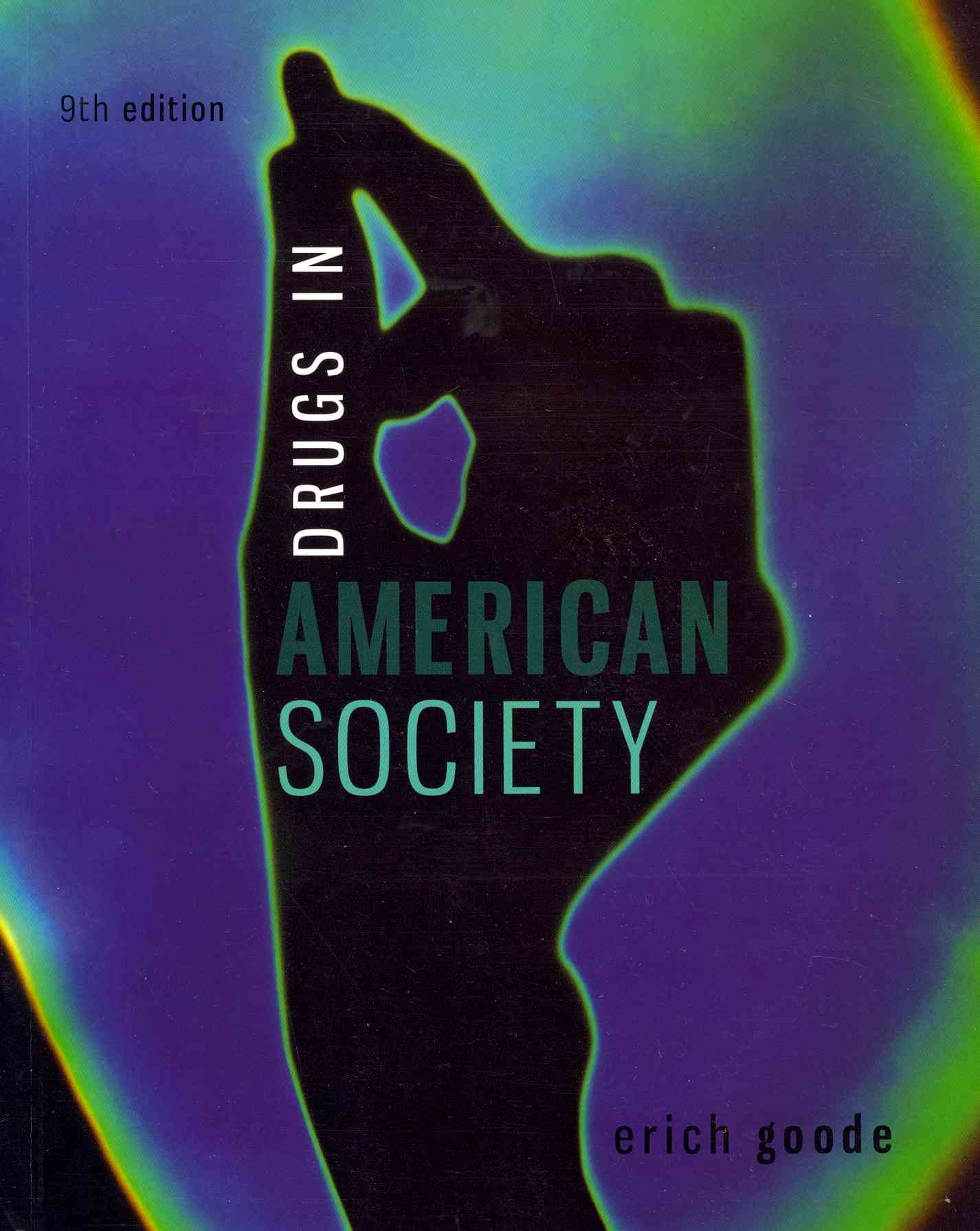 Drugs in American Society By Goode, Erich