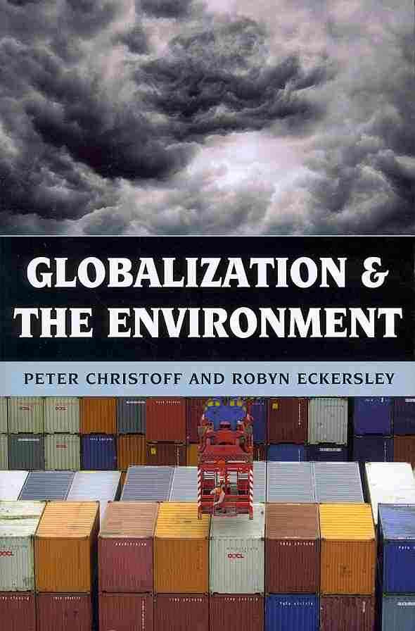Globalization and the Environment By Christoff, Peter/ Eckersley, Robyn