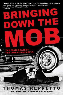 Bringing Down the Mob By Reppetto, Thomas A.